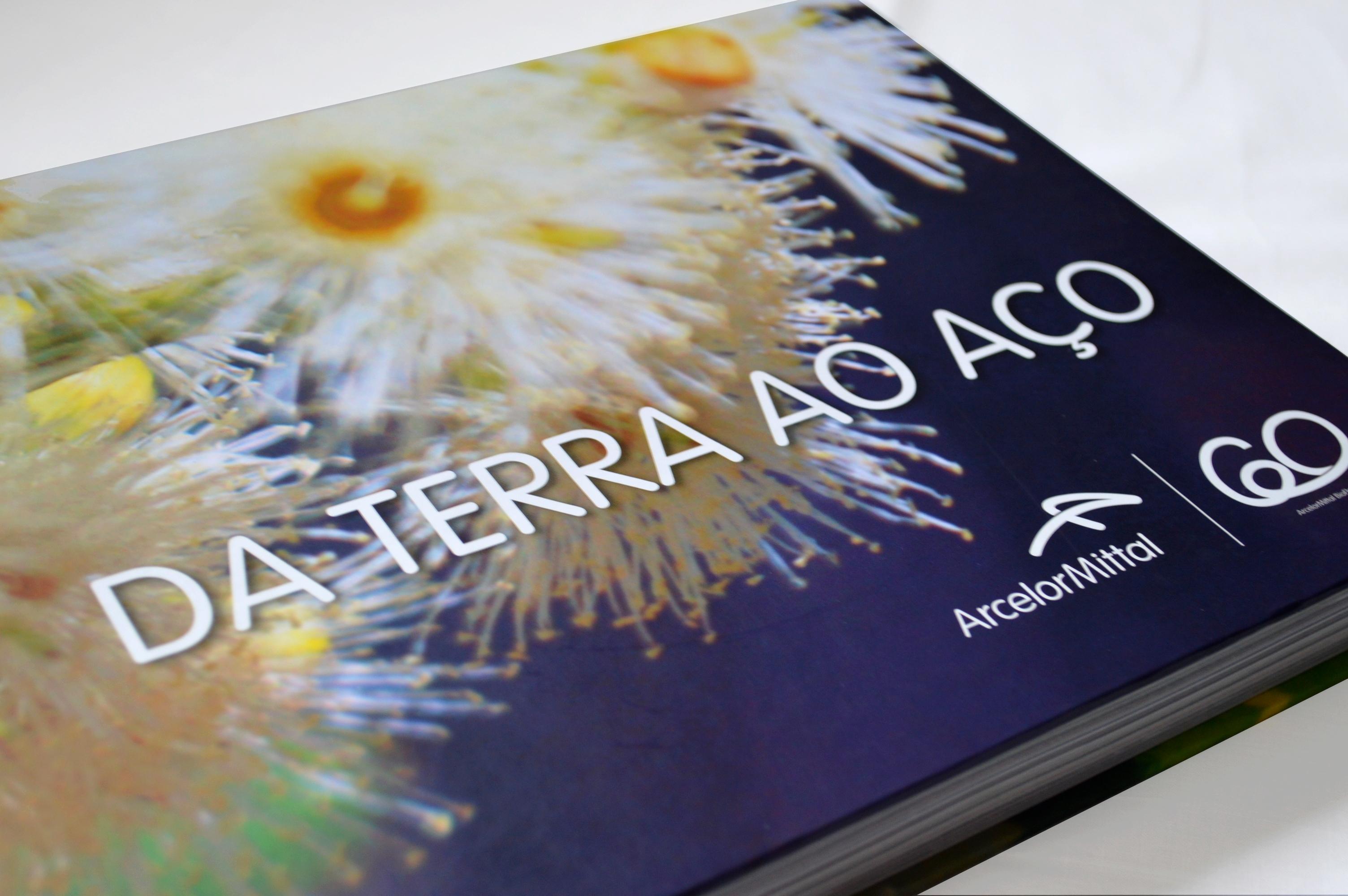 Livro Da Terra ao Aço – 60 anos da ArcelorMittal Bioflorestas